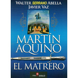 Martin Aquino. El Matrero - Serrano Abella