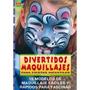 Divertidos Maquillajes Fiestas Infantiles; Rene Reiche