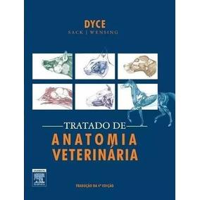 Tratado De Anatomia Veterinária - Dyce 4 Edição