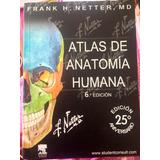 Atlas De Anatomía Humana 6ª Edición Netter ¡nuevos!