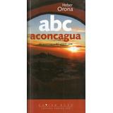 Abc Aconcagua - Heber Orona - Guía Turística Ilustrada