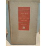 Historia De La Literatura Latina. A. Millares Carlo.
