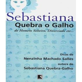 Sebastiana Quebra O Galho Do Homem Solteiro, Divorciado Etc.