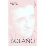 Libro Cuentos Completos Roberto Bolaño Nuevo Sellado