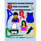 Ambiente Alfabetizador Para Colorear Con Instrucciones
