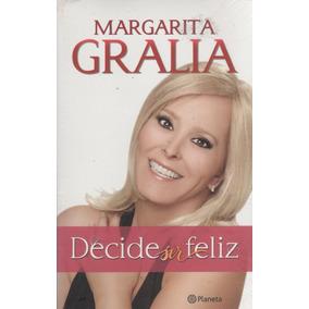 Libro Decide Ser Feliz De Margarita Gralia