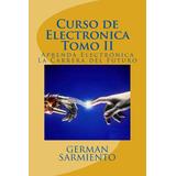 Ebook Original : Curso De Electronica - Tomo Ii