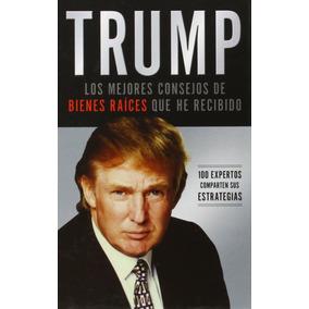 Libro: Donald Trump: Los 100 Mejores Tips De Bienes Raices!