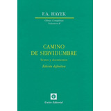 Camino De Servidumbre F A Hayek + Otros Libros Gratis.