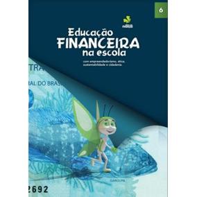 Educaçao Financeira Na Escola - 6º Ano - Ensino Fundamental