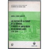 Las Iglesias De La Ciudad Y Puerto De Buenos Aires 1536 1810