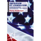 Perry Anderson Imperium Et Consilium Politica Exterior Eeuu