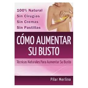 Pack Secreto Para Agrandar Los Senos 100% Natural +9 Regalos