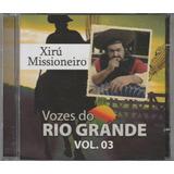 Xirú Missioneiro - Cd Vozes Do Rio Grande Vol.3 - Novo