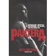 Livro Livro Pantera Verdade Oficial  Rex Brown/ Mark Eg