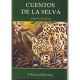 Cuentos De La Selva Horacio Quiroga , Libro Nuevo