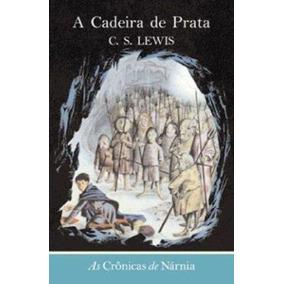 Cronicas De Narnia, V.6 - A Cadeira De Prata