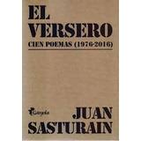 El Versero. Cien Poemas (1976-2016) - Juan Sasturain