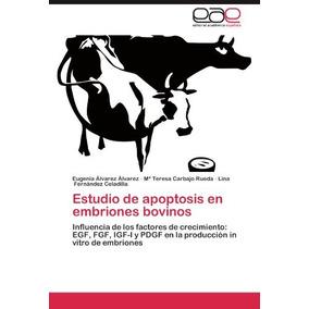 Libro Estudio De Apoptosis En Embriones Bovinos - Nuevo