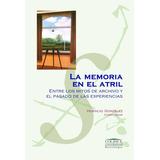 Memoria En El Atril La De Gonzalez Horacio Ediciones Colihue