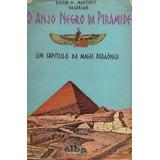 Livro O Anjo Negro Da Piramide Delfin M. Martinez Vasariah