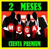 Cuentas Premium Mega 60 Dias + 10 Dias Oferta Inaugural