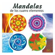 Libro Para Colorear. Mandalas De Los Cuatro Elementos.