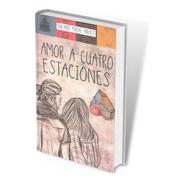 Libro. Amor A Cuatro Estaciones. Nacarid Portal