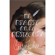 El Diario De La Princesa Carrie Fisher Filmacion Star Wars
