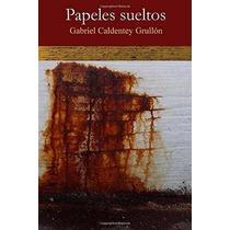 Libro Papeles Sueltos: Cuentos Por Contar, Poesia, Y Abrevad