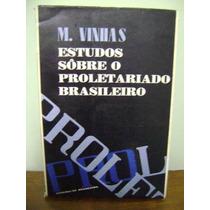 Livro Estudos Sobre O Proletariado Brasileiro M. Vinhas