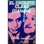 Murena, H. A. ¿ Vogelmann, D. G.: El Secreto Claro. Diálogos