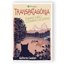Transpatagônia - Pumas Não Comem Ciclistas - Kalapalo