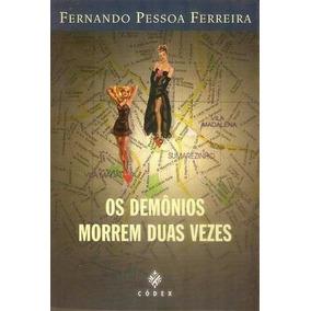 Livro - Os Demônios Morrem Duas Vezes - Fernando Pessoa