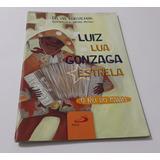 Luiz Lua Gonzaga Estrela O Rei Do Baião - Dílvia Ludvichak