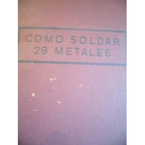 Chas Jennings - Cómo Soldar 29 Metales