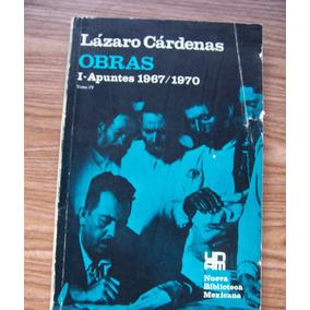 Lázaro Cárdenas-obras-i Apuntes 1967-70-ed-unam-nueva Bib.