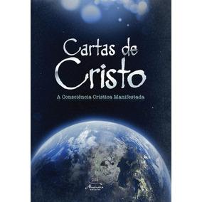 Cartas De Cristo A Consciencia Cristica Manifestada - Edicao