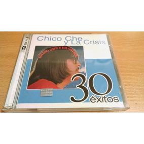 Chico Che Y La Crisis, 30 Exitos, Album Doble Del Año 2008