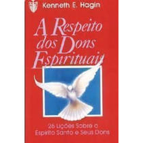 Livro A Respeito Dos Dons Espirituais Kenneth E. Hagin