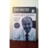 Nada Que Perder Mi Biografía Libro 2 Edir Macedo