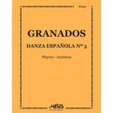 Danza Española - Nº 5 ( Playera / Andaluza ) - Granados Enri