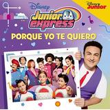 Cd Junior Express Porque Yo Te Quiero Topa Nuevo Original
