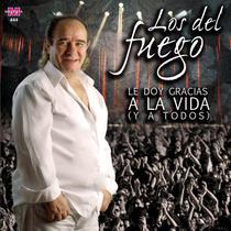 Los Del Fuego - Le Doy Gracias A La Vida - Los Chiquibum