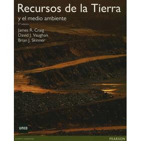 Recursos De La Tierra, Origen Uso E Impacto Ambiental