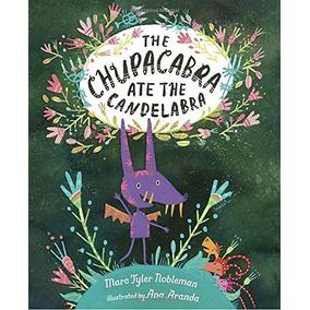 Libro The Chupacabra Ate The Candelabra - Nuevo
