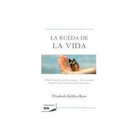 La Rueda De La Vida - Kubler-ross, Elisabeth