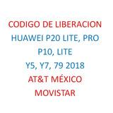 Codigo De Liberacion Huawei P20 P10 Lite Y5 Y7 Y9 2018