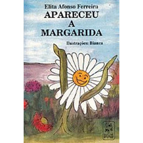 Livro Apareceu A Margarida - Elita Ferreira - Frete Gratis