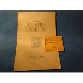 Teatro Colon-1938- Programa + Entrada-ver Descripción